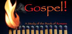 Romans Gospel!